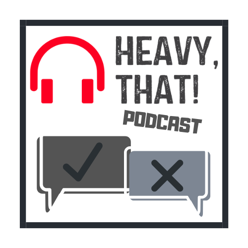 Heavy, That! Podcast